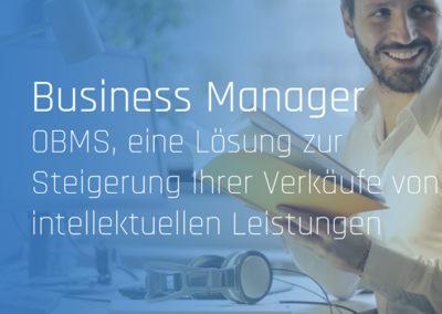 Business Manager OBMS, eine Lösung zur Steigerung Ihrer Verkäufe von intellektuellen Leistungen
